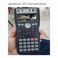 Good Morning, Good, and Girl Memes: calculators in 2017 now have stories  Pol(  nCr  abk  hyp  sin  cos tan  M+  ENG  RCL,  70 8 9 DEL AC good morning