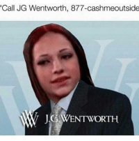 """Lmao too damn funny... i didnt want to partake in this """"catchmeoutside"""" mess but this is str8 funny: """"Call JG Wentworth, 877-cashmeoutside  JG WENTWORTH Lmao too damn funny... i didnt want to partake in this """"catchmeoutside"""" mess but this is str8 funny"""