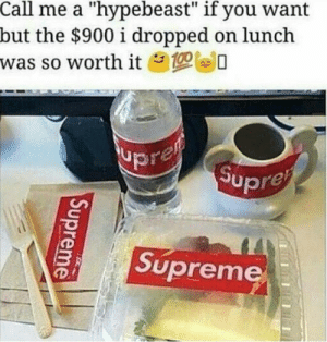 "Part time flexing tho: Call me a ""hypebeast"" if you want  but the $900 i dropped on lunch  was so worth it 10  Upre  Supreme Part time flexing tho"