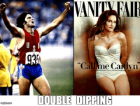 Banana, Double, and Call: Call me Caidlyn  DOUBLE DIPPING