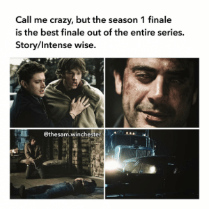 Crazy, Memes, and Lucifer: Call me crazy, but the season 1 finale  is the best finale out of the entire series.  Story/Intense wise.  @thesam.winchester Your thoughts here 👇🏻⚠️ ———————- —————————- supernatural spn sam dean samwinchester deanwinchester supernaturalseason14 jaredpadalecki jensenackles spnscenes cas castiel jackkline mishacollins alexandercalvert demondean nephilim marywinchester spn14 bobbysinger crowley lucifer kingofhell