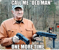 """Memes, Old Man, and Upbringing: CALL ME OLD MAN""""  ONE MORE TIME Something about the older generation always made me give them respect. It came with the acknowledgement that their upbringing was significantly harder than mine thus giving them a grit mine could not obtain.   Pops here doesn't look like he is in the business of fucking around, I'm not in the business of disrespecting my elders so were all square.   Droz."""