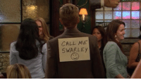 Memes, Never, and 🤖: CALL ME  SWARLEy Never forget Swarley. #HIMYM https://t.co/RMPYEyZsUc