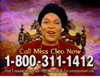 Memes, 🤖, and Entertainment: Call Miss Cleo Now 2  1-800-311-1412  3 esofaotca FREE! t bela For entertainment onN  First Even Miss Cleo died?!?!?! Predict that shit!