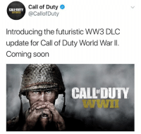 This would be the ultimate piss take for every CoD fan lmao: Call of Duty  @Callof Duty  CALL'DUTY  Introducing the futuristic WW3 DLC  update for Call of Duty World War ll.  Coming soon  CALL'DUTY  Wwn  OF This would be the ultimate piss take for every CoD fan lmao