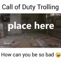 Halo, Memes, and Twitch: Call of Duty Trolling  @AE.SWizy  place here  140  How can you be so bad Oh the Christmas noobs 😂 -Click on the link in my bio to watch full 6 minute version! ---------------- Official Team Page: @AboveExpectation - Official Community Page: @Above.Community - Official Girl's Team Page: @GirlsofAE - Official Team Store: @Above.Store ---------------- Partners: @gameruptodate @gamingel1te ----------------- YouTube: in bio (Mr Swizy) Twitch: MrSwizy Twitter: Mr Swizy Console: Xbox one ----------------- gaming gamer cod callofduty bo bo1 bo2 bo3 mw mw2 mw3 halo gb ufc umg xboxone ps4 mwr infinitewarfare wshh battlefield doom stl gamergirl gamerguy bf1 iw 420 worldstar cod4