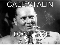 Dank memes from fans.: CALL STALIN  I DONT GIVE  A RUCK Dank memes from fans.