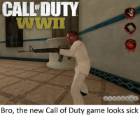 Call of Duty: CALLDUTY  Bro, the new Call of Duty game looks sick
