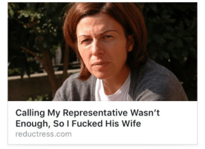Mood, Target, and Tumblr: Calling My Representative Wasn't  Enough, So I Fucked His Wife  reductress.comm semitics:  rottknightofrage: Direct action   Mood