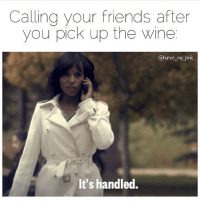 Wine Wednesday betches lets goooooo 🍷💝💅🏼 rp @humor_me_pink 👸🏼 thebasicbitchlife: Calling your friends after  you pick up the Wine  @humor me pink  It's handled. Wine Wednesday betches lets goooooo 🍷💝💅🏼 rp @humor_me_pink 👸🏼 thebasicbitchlife