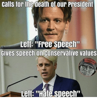 "Memes, Politics, and Army: calls for  the  death  ot our President  Lefl: 'Free Speech""  Gives speech on conservative values  eft ""Hate speech"" ----------------- Proud Partners 🗽🇺🇸: ★ @conservative.american 🇺🇸 ★ @raised_right_ 🇺🇸 ★ @conservativemovement 🇺🇸 ★ @millennial_republicans🇺🇸 ★ @momfortrump 🇺🇸 ★ @the.conservative.patriot 🇺🇸 ★ @conservative.female🇺🇸 ★ @conservative.patriot🇺🇸 ★ @brunetteandpolitical 🇺🇸 ----------------- bluelivesmatter backtheblue whitehouse politics lawandorder conservative patriot republican goverment capitalism usa ronaldreagan trump merica presidenttrump makeamericagreatagain trumptrain trumppence2016 americafirst immigration maga army navy marines airforce coastguard military armedforces ----------------- The Conservative Nation does not own any of the pictures or memes posted. We try our best to give credit to the picture's rightful owner."
