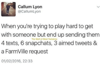 ok this is so me. i'm so bad at ignoring people. unless they pissed me off and they know it~mulch: Callum Lyon  @Callum Lyon  When you're trying to play hard to get  with someone but end up sending them  The Wolf of West Yorkshire  4 texts, 6 snapchats, 3 aimed tweets &  a FarmVille request  01/02/2016, 22:33 ok this is so me. i'm so bad at ignoring people. unless they pissed me off and they know it~mulch