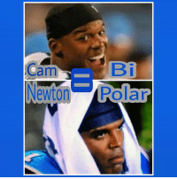 "CamNewton = BiPolar* Panthers CarolinaPanthers NFL *Although Bipolar disorder is a serious mental illness that afflicts millions and millions of people, (it runs in my family so I'm acutely aware of this condition and know from first-hand experience what it's like to witness if left non-medicated and untreated) my use of the term as it pertains to this meme is entirely in jest. Cam certainly carries himself to the extremes on both ends of the scale of human emotion. And seemingly more so than people who, themselves, tend to remain for the most part more even-keeled. What irks me the most about Newton (besides the fact that he played at Auburn and I'm an Alabama fan) is his body language and his seeming inability to, frankly, just get out of his own way when it comes to his own image. Perception is reality, whether he (or anyone else for that matter) likes it or not. ""Seek to understand, not to be understood."" Or something to that effect. In other words, grow up. Or at least, act like you're grown up. ""Fake it 'till you make it"". Whatever. Quit smilin' and profilin' when things are going great, only to pout and put off the worst negative vibes (like you've been somehow victimized or something) every time you face adversity. As the quarterback, Cam, you are the Face Of The Franchise. All eyes are upon you, you know. You do know that. Don't you? Well, that was in all likelihood a complete waste of time... GoFalcons! RiseUp!: Cam  B i  olar CamNewton = BiPolar* Panthers CarolinaPanthers NFL *Although Bipolar disorder is a serious mental illness that afflicts millions and millions of people, (it runs in my family so I'm acutely aware of this condition and know from first-hand experience what it's like to witness if left non-medicated and untreated) my use of the term as it pertains to this meme is entirely in jest. Cam certainly carries himself to the extremes on both ends of the scale of human emotion. And seemingly more so than people who, themselves, tend to remain for the most part more even-keeled. What irks me the most about Newton (besides the fact that he played at Auburn and I'm an Alabama fan) is his body language and his seeming inability to, frankly, just get out of his own way when it comes to his own image. Perception is reality, whether he (or anyone else for that matter) likes it or not. ""Seek to understand, not to be understood."" Or something to that effect. In other words, grow up. Or at least, act like you're grown up. ""Fake it 'till you make it"". Whatever. Quit smilin' and profilin' when things are going great, only to pout and put off the worst negative vibes (like you've been somehow victimized or something) every time you face adversity. As the quarterback, Cam, you are the Face Of The Franchise. All eyes are upon you, you know. You do know that. Don't you? Well, that was in all likelihood a complete waste of time... GoFalcons! RiseUp!"