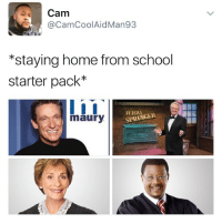 The Kids these day will never know 👌😴😴😴: Cam  CamCoolAidMan93  *staying home from school  starter pack  I i I  SPRINGER  A maury The Kids these day will never know 👌😴😴😴