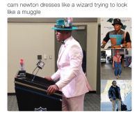 LOL: cam newton dresses like a wizard trying to look  like a muggle LOL