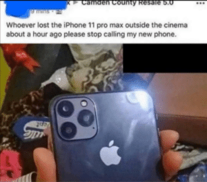 Iphone, Phone, and Police: camden County Resale 5.0  9 Mins  Whoever lost the iPhone 11 pro max outside the cinema  about a hour ago please stop calling my new phone. Why is the Police at my door?