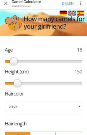 Black, Calculator, and Girlfriend: Camel Calculator  kamelrechner.eu  DELEN  How many camels for  Vyour girlfriend?  18  Age  150  Height (cm)  Haircolor  black  Hairlength So is this a thing now