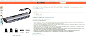 Amazon, Black Friday, and Click: Camera & Photo  Wearable Technology  Electronics  Best Sellers  Deals  Phones & Accessories  TVs & Home Cinema  Audio & HiFi  Computers & Accessories  Accessories  Car Electronics  Black Friday  Ends at midnight  Shop all deals  Accessories USB Hubs  USB C Hub, 7 in 1 Type-C Adapter with 3 USB 3.0 Ports, TF/SD Card Reader, USB-C Power Delivery and 4K HDMI  £5 off your first Treasure Truck order  by m zimoon  14 ratings 14 answered questions  Price E3,099.00  Deal Price: £20.38 vprime  You Save: £3,078.62 (99 % )  BBLC adehRr  Pay 2038 E14.38: get £6 extra when you top up your account now.  Note: This item is eligible for click and collect. Details  New (1) from £20.38 prime FREE Delivery  7-in-1 USB-C HUB1 Type-C to 4K HDMI apdater with 3 USB 3.0 port & SD/TF card reader and USB C power delivery for various USB-C port equiped devices  Compare with other adapter, connecting more stable and keep your device always full of energy!  3 USB 3.0 Ports] USB 3.0 ports support data transfer rates up to 5Gbps. Support USB keyboards/mouses, USB flash drive, even high power consumption extend  USB hard disks. The 3 USB 3.0 ports can be connected at the same time.  ESD/TF Card Reader ] Our USB C Hub is easy to access your media, files or photos or transferring data when use SD and Micro cards or usb peripherals in type-c  hub and no drivers are required! (Note: SD & TF card reader can't work simultaneously)  4K HDMI Adapter 1 Perfect video output resolutions up to 4K@30Hz for your USB-C device. Compatible with HDMI enabled TVs/Monitors/Projectors for both  video and audio transfer. 1000Mbps high speed, free to enjoy high resolutions videos on a big screen.  Plug & Play 1 This hub adapter not need software and drivers,plug and play,aluminum Type C Adapter is very desinged for office,travel,at home  TF  SD  ect,lightweight,compact,easy to carry.High-end materials for high durability and first-class experience and good heat dissipation.  4K HDMI  Typ