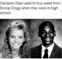 snoop dogg: Cameron Diaz used to buy weed from  Snoop Dogg when they were in high  school
