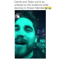 Dancing, Love, and Girl Memes: Camila and Taylor we're so  unfazed by the audience while  dancing to Shawn Mendes love them