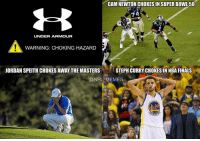 Bad, Finals, and Jordans: CAMINEWTONCHOKES IN SUPER BOWL50  74  UNDER ARMOUR  WARNING: CHOKING HAZARD  STEPH CURRY CHOKES IN NBA FINALS  JORDAN SPEITH CHOKES AWAY THE MASTERS  @NFL MEMES  30  ARRI It's been a bad year for Under Armor athletes...