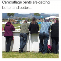 pantsed: Camouflage pants are getting  better and better.