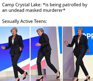 Reddit, Death, and Crystal: Camp Crystal Lake: *is being patrolled by  an undead masked murderer*  Sexually Active Teens:  PF Do they want to have a brutal death or something?