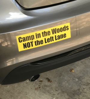 A righteous crusader: Camp in the Woods  NOT the Left Lane A righteous crusader