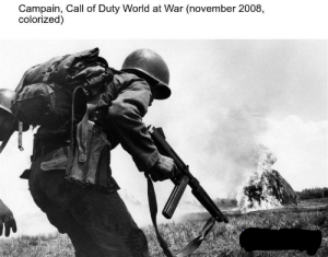 Call of Duty, World, and Dank Memes: Campain, Call of Duty World at War (november 2008  colorized) Real veterans remember