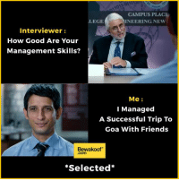Some achievements need to get noticed :p    Revamp your wardrobe with us : http://bwkf.shop/View-Collection: CAMPUS PLACE  INEERING NEW  LEGE  Interviewer  How Good Are Your  Management Skills?  Me  Managed  A Successful Trip To  Goa with Friends  Bewakoof  .com  Selected Some achievements need to get noticed :p    Revamp your wardrobe with us : http://bwkf.shop/View-Collection