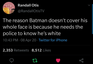 Can't imagine a black batman being alive that long on the streets: Can't imagine a black batman being alive that long on the streets