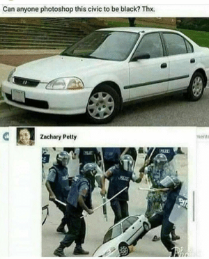Memes, Petty, and Photoshop: Can anyone photoshop this civic to be black? Thx.  Zachary Petty  ments Racism in 2018 via /r/memes https://ift.tt/2DwR2ra