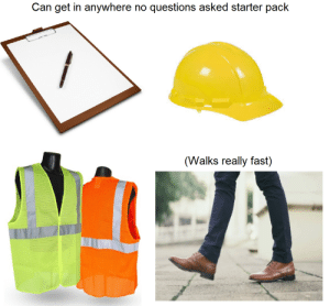 Can get in anywhere no questions asked starter pack: Can get in anywhere no questions asked starter pack