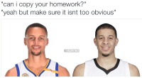 "Going from a solid A to a low B.  #Warriors Nation #Mavs Nation: ""can i copy your homework?""  ""yeah but make sure obvious'  NBAMEMES Going from a solid A to a low B.  #Warriors Nation #Mavs Nation"