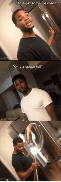 """Ice Cream, Cream, and Ice: """"Can I get some ice cream""""  """"Only a spoon full""""  4GIFs.co  4GIEs.com"""