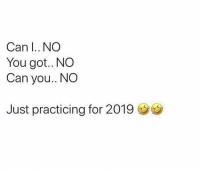 Hood, Got, and Can: Can I.. NO  You got.. NO  Can you.. NO  Just practicing for 201922 Pretty much..😂
