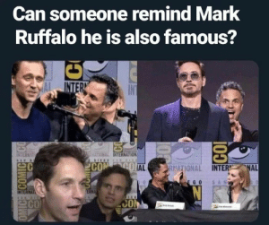 """That's my secret… I'm always infamous"": Can someone remind Mark  Ruffalo he is also famous?  INTER  INTERNAT  MATIONAL INTERNATION  COM GO AL  NAL  RNATIONAL INTER  SAN  EGO  ERNA  INTERNAT  CO  CO  OMIC COMICEECO  100  CO ""That's my secret… I'm always infamous"""