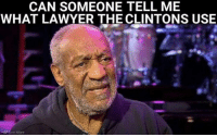Lawyer, Memes, and 🤖: CAN SOMEONE TELL ME  WHAT LAWYER THECLINTONS USE  -SF See More