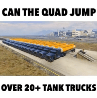 Destiny, Memes, and PlayStation: CAN THE QUAD JUMP  OVER 20+ TANK TRUCKS Can the quad jump over 20+ tanks trucks?🤔 ▪️ Use my tag: Fullplaying ▫️ ------------- ------------- Drop A like, Comment and a follow for more ⚊⚊⚊⚊⚊⚊⚊⚊⚊ Ignore Tags ⚊⚊⚊⚊⚊⚊⚊⚊ gtamoon mw2 destiny gfuel ps4 girlgamer gtaphotographers fazeup scufgaming infinitewarfare playstation blackops3 callofduty codmemes faze cod cod4 vphrrodite callofdutybo3 mw3 callofdutyblackops3 abz_gta pubstomp SheDroppedYourKD fazeclan devouryourprey Ben_DYP