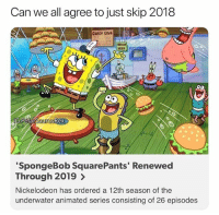 We order pizzas they order spongebob seasons: Can we all agree to just skip 2018  lG Polar SaurusRex  SpongeBob SquarePants' Renewed  Through 2019 >  Nickelodeon has ordered a 12th season of the  underwater animated series consisting of 26 episodes We order pizzas they order spongebob seasons