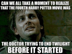 This mind-blowing moment. | Pinterest | Harry potter jokes, Harry ...: CAN WE ALL TAKE A MOMENT TO REALIZE  THAT THE FOURTH HARRY POTTER MOVIE WAS  THE DOCTOR TRYING TO END TWILIGHT  BEFORE IT STARTED  ROFLBOT This mind-blowing moment. | Pinterest | Harry potter jokes, Harry ...