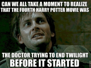 33 Harry Potter Jokes Even Muggles Will Appreciate | Harry potter ...: CAN WE ALL TAKE A MOMENT TO REALIZE  THAT THE FOURTH HARRY POTTER MOVIE WAS  THE DOCTOR TRYING TO END TWILIGHT  BEFORE IT STARTED  ROFLBOT 33 Harry Potter Jokes Even Muggles Will Appreciate | Harry potter ...