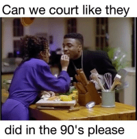 Memes, Fave, and 90's: Can we court like they  did in the 90's please Can we bring back courtship??? 😩😩🙌🏾😍What's your fave 90's jam? Follow @i_amrachelg @i_amrachelg