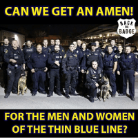 All Lives Matter, Memes, and Police: CAN WE GET AN AMEN!  8 ACK  THE  BADGE  2  FOR THE MEN AND WOMEN  OF THE THIN BLUE LINE? From @back.the.badge Type ''AMEN'' and like, please. police cop cops thinblueline lawenforcement policelivesmatter supportourtroops BlueLivesMatter AllLivesMatter brotherinblue bluefamily tbl thinbluelinefamily sheriff policeofficer backtheblue