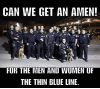 Please like and share Police Magazine: CAN WE GET AN AMEN!  FOR THE MEN AND WOMEN OF  THE THIN BLUE LINE Please like and share Police Magazine