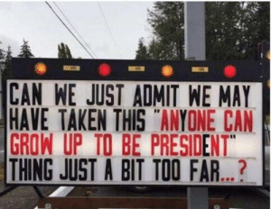 "The 40 Funniest Anti-Trump Signs: http://bit.ly/2xDigGp: CAN WE JUST ADMIT WE MAY  HAVE TAKEN THIS ANYONE CAN  GROW UP TO BE PRESIDENT""  THING JUST A BIT TOO FAR...? The 40 Funniest Anti-Trump Signs: http://bit.ly/2xDigGp"