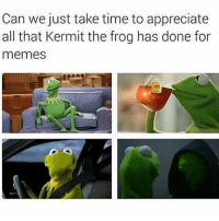 🙌🏼🐸 goodgirlwithbadthoughts 💅🏽: Can we just take time to appreciate  all that Kermit the frog has done for  memes  ANN 🙌🏼🐸 goodgirlwithbadthoughts 💅🏽