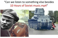 """NYET!: """"Can we listen to something else besides  10 Hours of Soviet music.mp4""""  00 NYET!"""