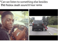 """Death, Something Else, and Roblox: """"Can we listen to something else besides  the Roblox death sound 8 hour remix <p>🅱️🅾️ℹ️ get out</p>"""