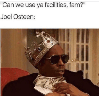 """Fam, Memes, and Joel Osteen: Can we use ya facilities, fam?""""  Joel Osteen Who did this?! 😳😩🤦♂️ https://t.co/tcEJIYeaoe"""